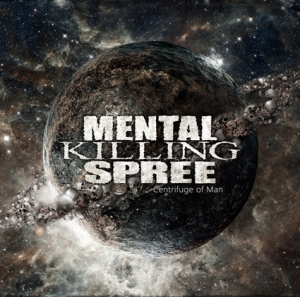 MENTAL KILLING SPREE - Centrifuge of Man cover art 425w