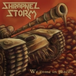 SHRAPNEL STORM - We Come in Peace... cover art 425w