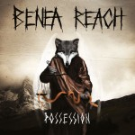 Benea-Reach-Possession