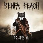Benea-Reach-Possession