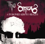 The Strigas - A Poisoned Kiss to Reality / Rating Varies
