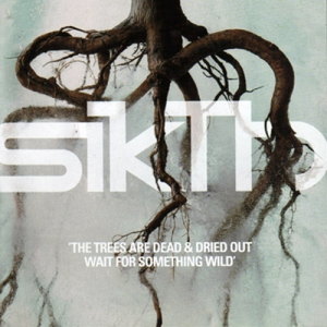 sikth-the_trees_are_dead___dried_out_wait_for_something_wild-front