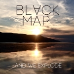 Black Map - ...And We Explode / 3.8 out of 5