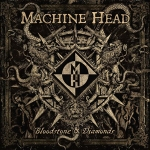 Machine-Head-Bloodstone-and-Diamonds
