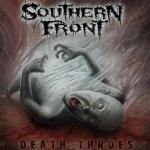 Southern Front - Death Throes (with interview) / 4 out of 5