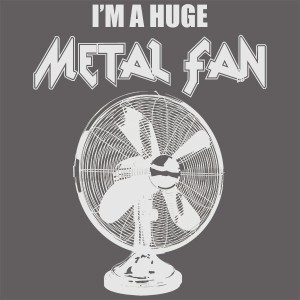I_m-a-HUGE-Metal-Fan